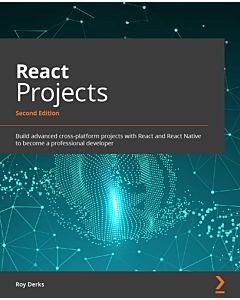 React Projects - Second Edition