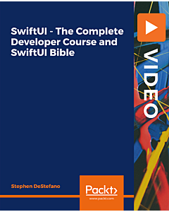 SwiftUI - The Complete Developer Course and SwiftUI Bible [Video]