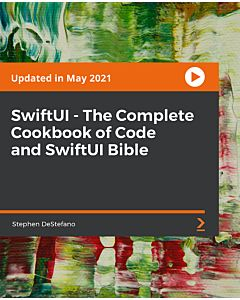 SwiftUI - The Complete Cookbook of Code and SwiftUI Bible [Video]