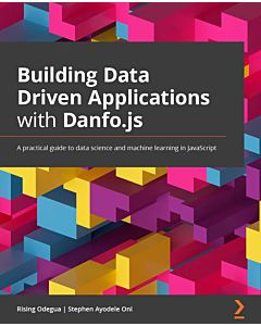 Building Data Driven Applications with Danfo.js