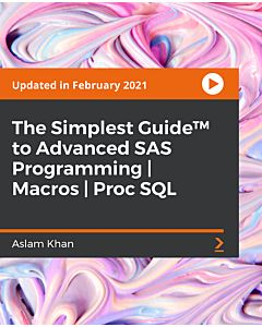 The Simplest Guide™ to Advanced SAS Programming | Macros| Proc SQL [Video]
