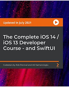 The Complete iOS 14 / iOS 13 Developer Course - and SwiftUI [Video]