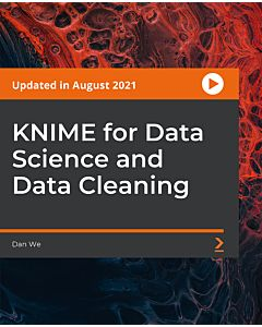 KNIME for Data Science and Data Cleaning [Video]