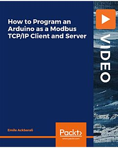 How to Program an Arduino as a Modbus TCP/IP Client and Server [Video]