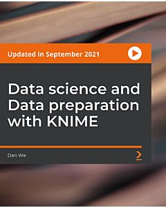Data science and Data preparation with KNIME [Video]