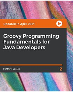Groovy Programming Fundamentals for Java Developers [Video]