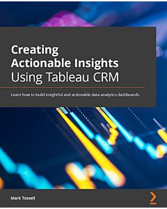 Creating Actionable Insights Using Tableau CRM