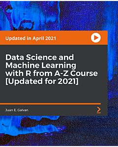 Data Science and Machine Learning with R from A-Z Course [Updated for 2021] [Video]