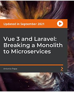 Vue 3 and Laravel: Breaking a Monolith to Microservices [Video]