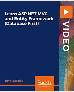 Learn ASP.NET MVC and Entity Framework (Database First) [Video]