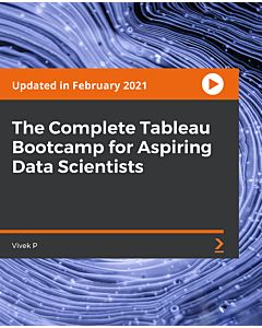 The Complete Tableau Bootcamp for Aspiring Data Scientists [Video]
