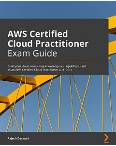 AWS Certified Cloud Practitioner Exam Guide