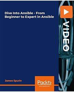 Dive Into Ansible - From Beginner to Expert in Ansible [Video]