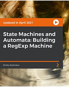 State Machines and Automata: Building a RegExp Machine [Video]