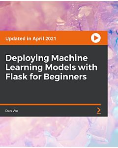 Deploying Machine Learning Models with Flask for Beginners [Video]