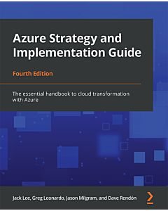 Azure Strategy and Implementation Guide - Fourth Edition