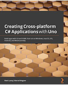 Creating Cross-platform C# Applications with Uno