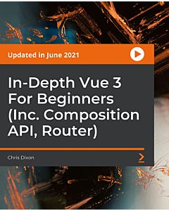 In-Depth Vue 3 For Beginners (Inc. Composition API, Router) [Video]