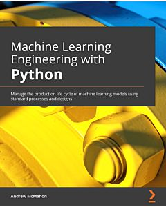 Machine Learning Engineering with Python