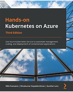 Hands-on Kubernetes on Azure - Third Edition