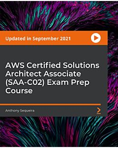 AWS Certified Solutions Architect Associate (SAA-C02) Exam Prep Course [Video]