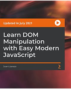 Learn DOM Manipulation with Easy Modern JavaScript [Video]