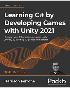 Learning C# by Developing Games with Unity 2021 - Sixth Edition