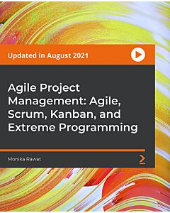 Agile Project Management: Agile, Scrum, Kanban, and Extreme Programming [Video]
