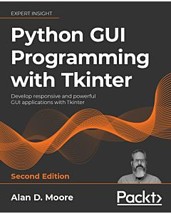 Python GUI Programming with Tkinter - Second Edition