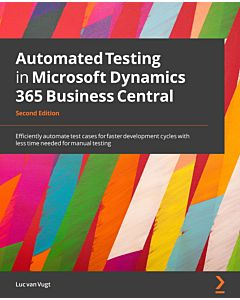 Automated Testing in Microsoft Dynamics 365 Business Central - Second Edition