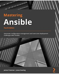 Mastering Ansible - Fourth Edition