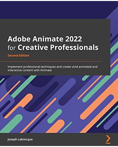 Adobe Animate 2022 for Creative Professionals - Second Edition