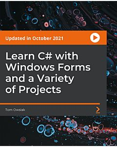 Learn C# with Windows Forms and a Variety of Projects [Video]
