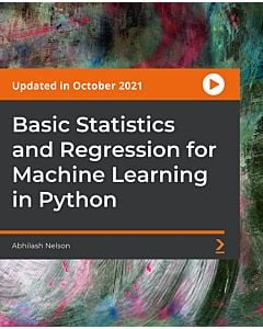 Basic Statistics and Regression for Machine Learning in Python [Video]