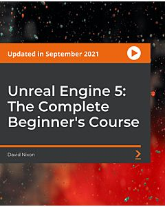 Unreal Engine 5: The Complete Beginner's Course [Video]