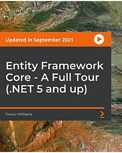 Entity Framework Core - A Full Tour (.NET 5 and up) [Video]