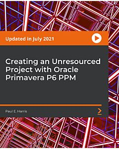 Creating an Unresourced Project with Oracle Primavera P6 PPM [Video]