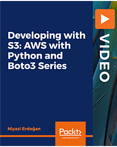 Developing with S3: AWS with Python and Boto3 Series [Video]