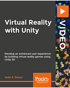 Virtual Reality with Unity [Video]