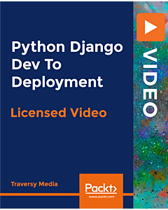 Python Django Dev To Deployment [Video]