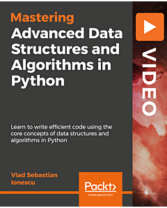 Advanced Data Structures and Algorithms in Python [Video]