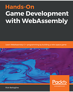 Hands-on Game Development with WebAssembly