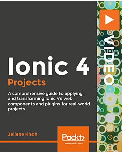 Ionic 4 Projects [Video]