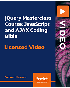 jQuery Masterclass Course: JavaScript and AJAX Coding Bible [Video]
