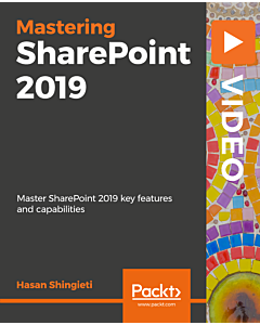 Mastering SharePoint 2019 [Video]