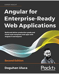Angular 8 for Enterprise-Ready Web Applications - Second Edition