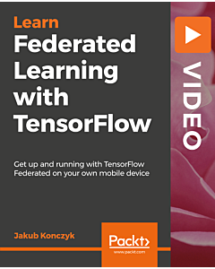 Federated Learning with TensorFlow [Video]