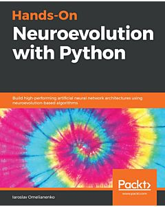 Hands-On Neuroevolution with Python