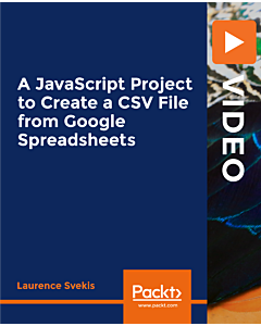 A JavaScript Project to Create a CSV File from Google Spreadsheets [Video]