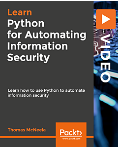 Python for Automating Information Security [Video]